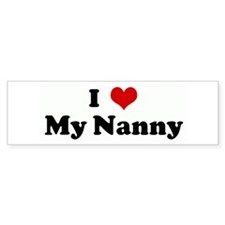 I Love My Nanny Bumper Bumper Sticker