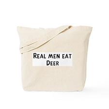 Men eat Deer Tote Bag