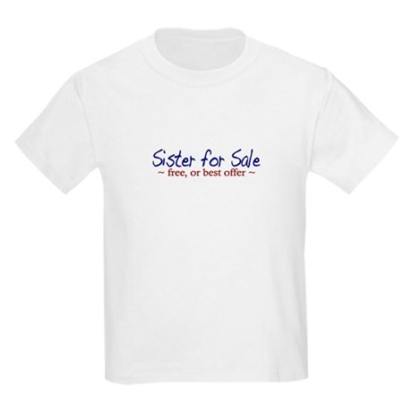 Sister for Sale Kids Light T-Shirt