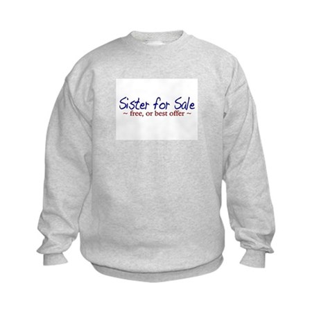 Sister for Sale Kids Sweatshirt