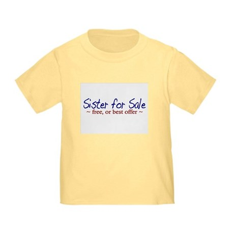 Sister for Sale Toddler T-Shirt