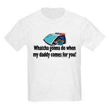 Whatcha gonna do... T-Shirt