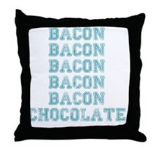 Bacon and Chocolate...Need I say more Throw Pillow