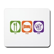 Eat Sleep Weld Mousepad