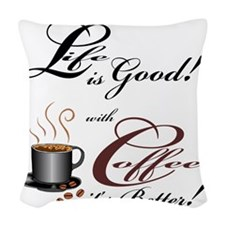 Life and Coffee Woven Throw Pillow