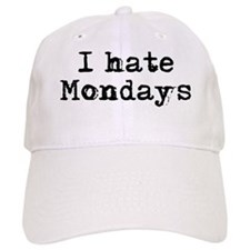 I Hate Mondays Baseball Cap