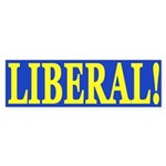 Liberal! (bumper sticker)