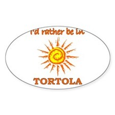 I'd Rather Be In Tortola Oval Decal