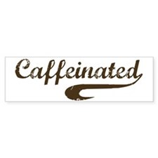"""Caffeinated"" Bumper Bumper Sticker"