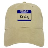 hello my name is kraig Baseball Cap