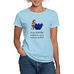 Better Be On Fire Women's Light T-Shirt
