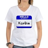 hello my name is korbin Shirt