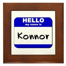 hello my name is konnor  Framed Tile