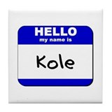 hello my name is kole  Tile Coaster