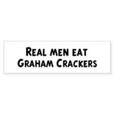 Men eat Graham Crackers Bumper Bumper Sticker