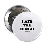 I ate the dingo / Baby Humor Button