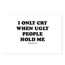 I only cry when ugly people hold me / Baby Humor P