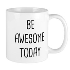 Be Awesome Small Mug