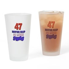 47 Never had so much swag Drinking Glass