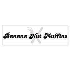 Banana Nut Muffins (fork and Bumper Bumper Sticker
