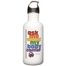 ask me - I don't bite. Water Bottle