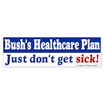 Bush Healthcare Plan? Bumper Sticker