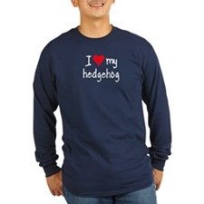 I LOVE MY Hedgehog T