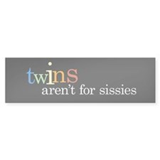 Twins Aren't for Sissies - Bumper Bumper Sticker