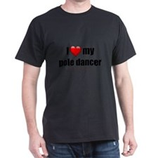 """Love My Pole Dancer"" T-Shirt"