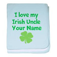 I Love My Irish Uncle baby blanket