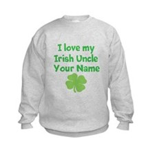 I Love My Irish Uncle Sweatshirt