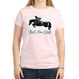 Hunter Jumper Horse, I Roll T-Shirt