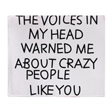 The Voices In My Head Warned Me About Crazy People