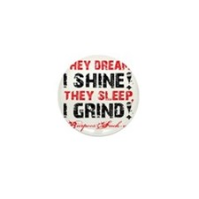 I SHINE I GRIND - WHITE Mini Button