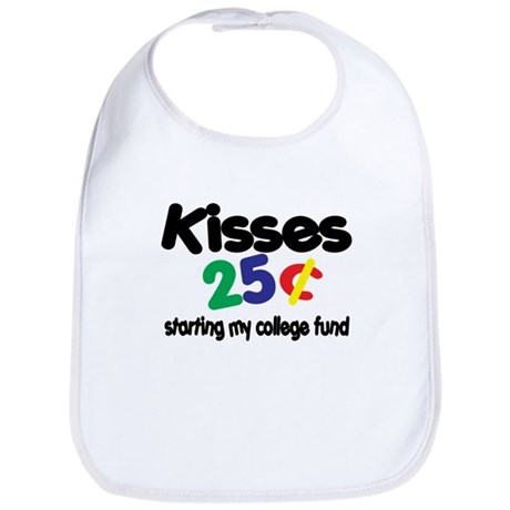 Kisses / College Fund! Funny Bib