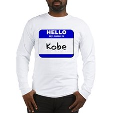 hello my name is kobe Long Sleeve T-Shirt