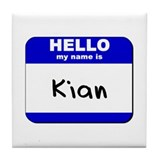 hello my name is kian  Tile Coaster