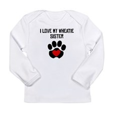 I Love My Wheatie Sister Long Sleeve T-Shirt