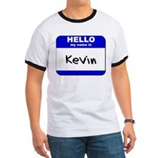 hello my name is kevin T