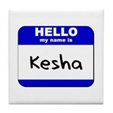 hello my name is kesha  Tile Coaster
