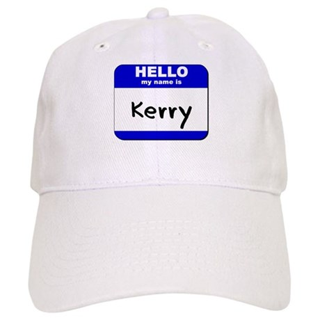 hello my name is kerry Cap
