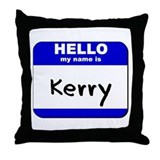 hello my name is kerry  Throw Pillow