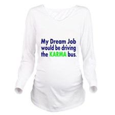 My dream job would be driving the karma bus Long S