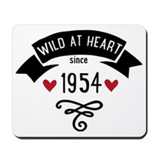 wild at heart since 1954 Mousepad