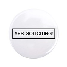 "YES Soliciting! 3.5"" Button"
