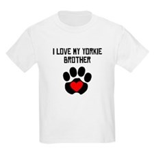 I Love My Yorkie Brother T-Shirt