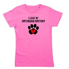 I Love My Greyhound Brother Girl's Tee