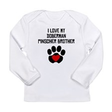 I Love My Doberman Pinscher Brother Long Sleeve T-
