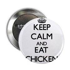 "Keep calm and eat Chicken 2.25"" Button"