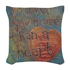 I love you more than a heart.jpg Woven Throw Pillo